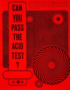 The Acid Test poster designed by Wes Wilson. Courtesy of Steward Brand.
