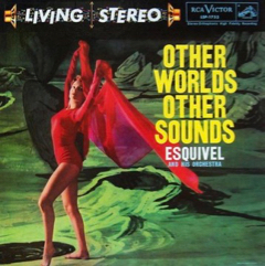 Esquivel Other Worlds