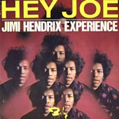 Jimi Hendrix Experience released Hey Joe as a single 45rpm